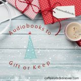 Audiobooks to Gift or Keep & A Huge Giveaway