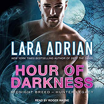 Hour of Darkness by Lara Adrian