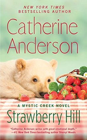 Strawberry Hill by Catherine Anderson