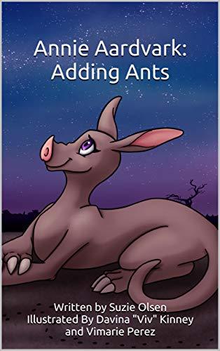 Annie Aardvark: Adding Ants by Suzie Olsen