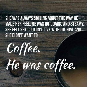 he was coffee