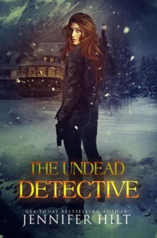 The Undead Detective by Jennifer Hilt