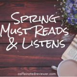 Spring Must Reads & Listens