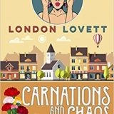 Carnations and Chaos by London Lovett
