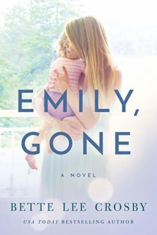 Emily, Gone by Bette Lee Crosby