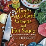 Murder With Collard Greens and Hot Sauce by A.L. Herbert