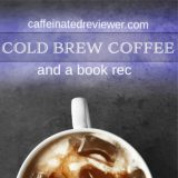 Cold Brewed Coffee & A Book Rec