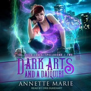 Dark Arts and a Daiquiri by Annette Marie