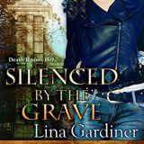 Silenced by the Grave by Lina Gardiner