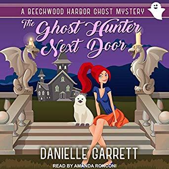 The Ghost Hunter Next Door by Danielle Garrett