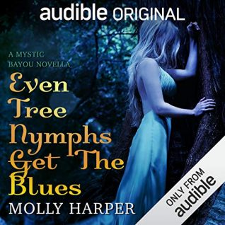 Even Tree Nymphs Get the Blues by Molly Harper