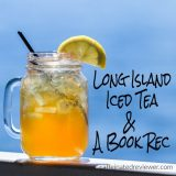 Long Island Iced Tea & A Book Rec