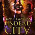 How to Wake an Undead City