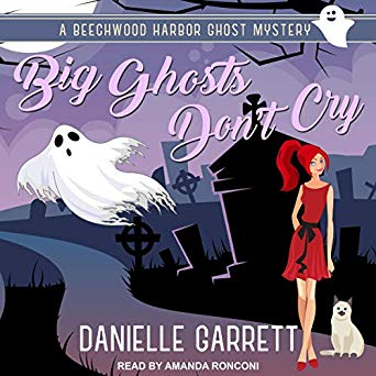 Big Ghosts Don't Cry by Danielle Garrett