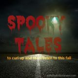 Spooky Tales for a Dark & Stormy Night….