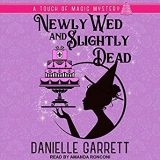 Newly Wed and Slightly Dead  by Danielle Garrett