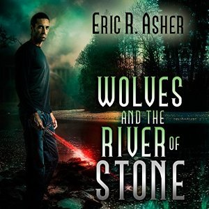 Wolves and the River of Stone by Eric R. Asher