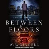 Between Floors by W.R. Gingell