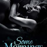 Some Mornings Release Day Blitz #Giveaway