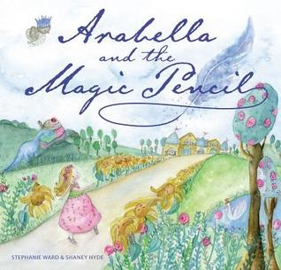 Arabella and the Magic Pencil by Stephanie M. Ward