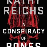 A Conspiracy of Bones Kathy Reichs