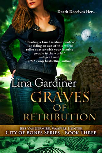 Graves of Retribution by Lina Gardiner