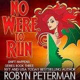 No Were To Run by Robyn Peterman
