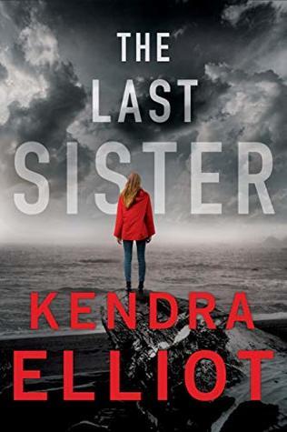 The Last Sister by Kendra Elliot