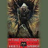 The Time of Contempt by Andrzej Sapkowski