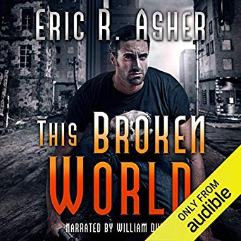 This Broken World by Eric R. Asher