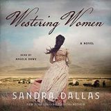 Westering Women by Sandra Dallas