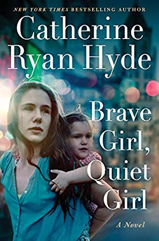Brave Girl, Quiet Girl by Catherine Ryan Hyde