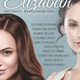 Elizabeth: Obstinate, Headstrong Girl Anthology