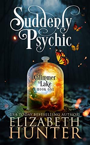 Suddenly Psychic by Elizabeth Hunter