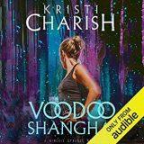 Voodoo Shanghai by Kristi Charish