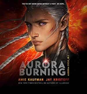 Aurora Burning by Amie Kaufman & Jay Kristoff
