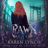 Pawn by Karen Lynch