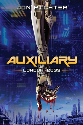 Auxiliary: London 2039 by Jon Richter