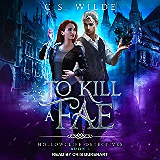To Kill a Fae by C.S. Wilde