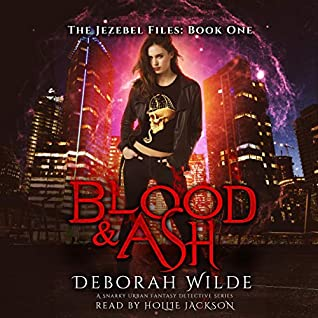 Blood & Ash by Deborah Wilde