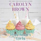 Miss Janie's Girls by Carolyn Brown