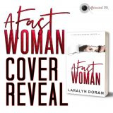 Cover Reveal: A Fast Woman by Laralyn Doran