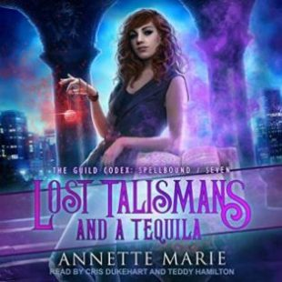 Lost Talismans and a Tequila  by Annette Marie