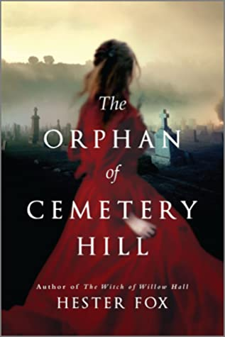 The Orphan of Cemetery Hill by Hester Fox