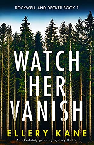 Watch Her Vanish by Ellery A. Kane