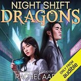 Night Shift Dragons by Rachel Aaron