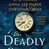 The Deadly Hours by Susanna Kearsley, Anna Lee Huber, Christina Trent, and CS Harris