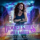 Damned Souls and a Sangria by Annette Marie
