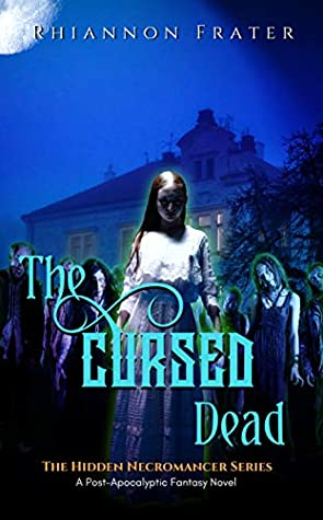 The Cursed Dead by Rhiannon Frater