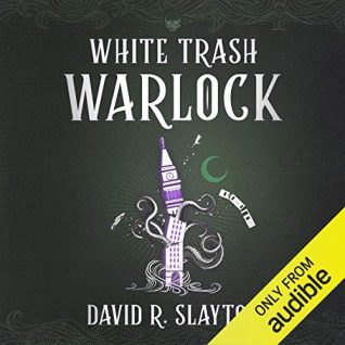 White Trash Warlock by David R. Slayton